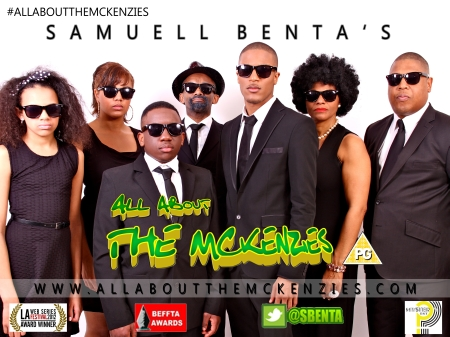 "Interview with Samuell Benta, Producer for the Award Winning Web-Sitcom  ""ALL ABOUT THE MCKENZIES"""